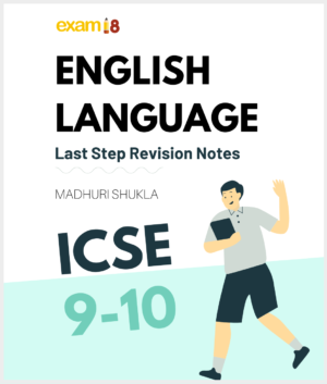 icse english language last step exam18 class 9 class 10 notes study guide book revision 2020 2021 2022
